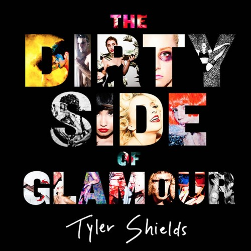 Tyler Shields - The Dirty Side of Glamour - TWEEDOT